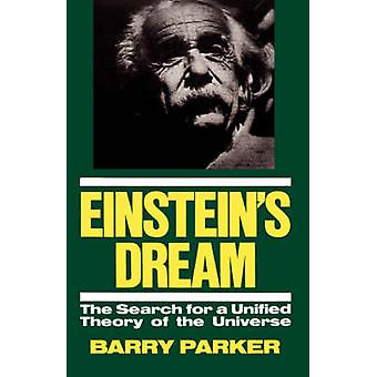 Einstein's Dream - The Search for a Unified Theory of the Universe by