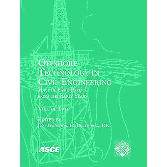 Offshore Technology in Civil Engineering by J. S. Templeton - 9780784
