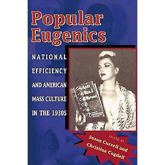 Popular Eugenics - National Efficiency and American Mass Culture in th