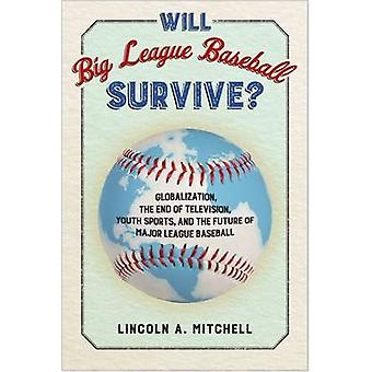 Will Big League Baseball Survive? - Globalization - the End of Televis