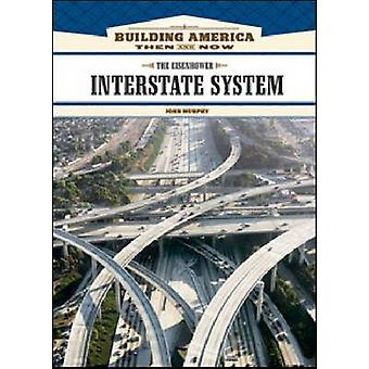 Eisenhower Interstate System John Murphy - 9781604130676 Kirja