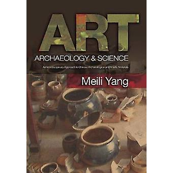 Art - Archaeology & Science - An Interdisciplinary Approach to Chinese
