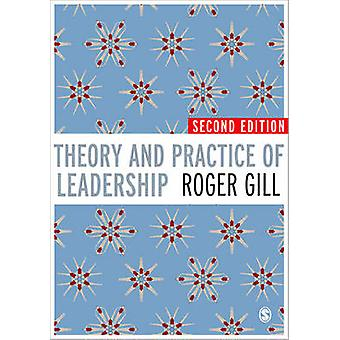 Theory and Practice of Leadership (2nd Revised edition) by Roger Gill