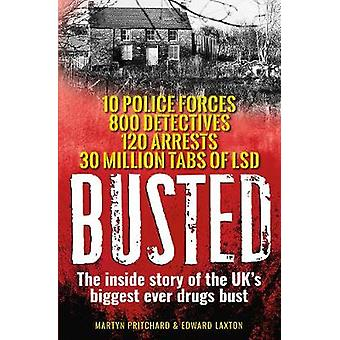 Busted - The inside story of the UK's biggest ever drugs bust by Marty