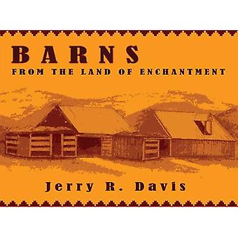 Barns from the Land of Enchantment - From the Land of Enchantment by J