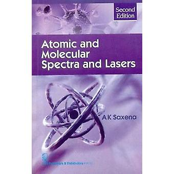 Atomic and Molecular Spectra and Lasers by A.K. Saxena - 978812392509