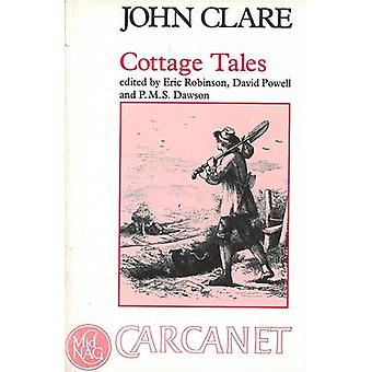 Cottage Tales by John Clare - Eric Robinson - David Powell - Paul Daw