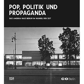Das Amerika Haus im Wandel der Zeit (German Edition) - Pop - Politik u