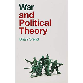 War and Political Theory by Brian Orend - 9781509524976 Book