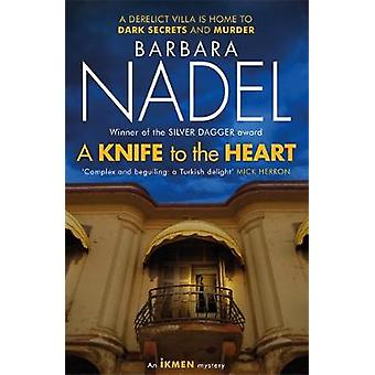 A Knife to the Heart (Ikmen Mystery 21) by Barbara Nadel - 9781472254