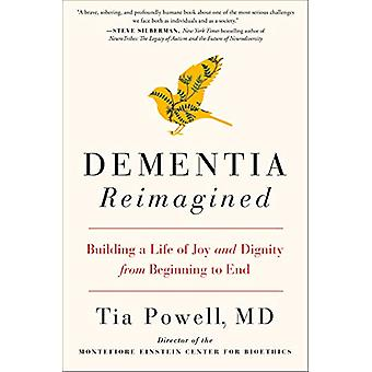 Dementia Reimagined - Building a Life of Joy and Dignity from Beginnin