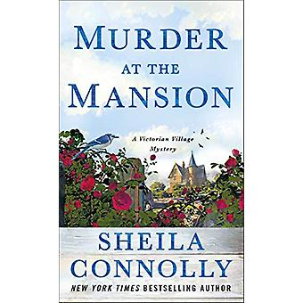 Murder at the Mansion - A Victorian Village Mystery by Sheila Connolly