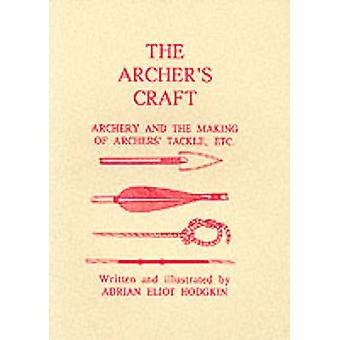 The Archer's Craft (Facsimile of 1951 ed) by Adrian Eliot Hodgkin - 9