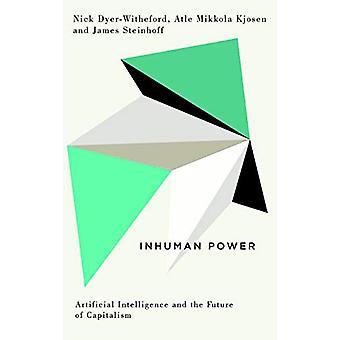 Omänsklig makt - Artificiell intelligens och kapitalismens framtid b