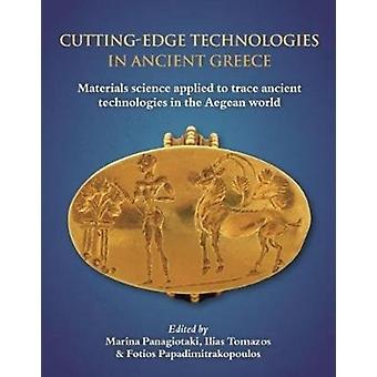 Cuttingedge Technologies in Ancient Greece by Marina Panagiotaki