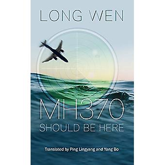 Mh370 - Should Be Here by Ping Lingyang - 9781861519061 Book