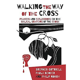 Walking the Way of the Cross - Prayers and reflections on the biblical