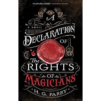 A Declaration of the Rights of Magicians by H. G. Parry - 97803565147