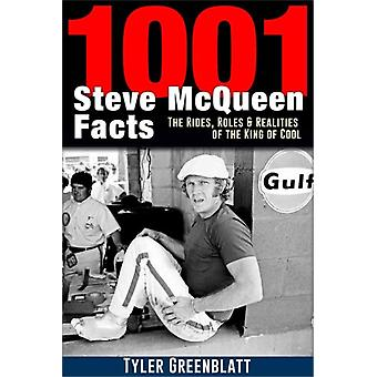 1001 Steve McQueen Facts  The Rides Roles and Realities of the King of Cool by Tyler Greenblatt