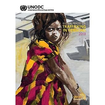 Global report on trafficking in persons 2018 by United Nations Office on Drugs and Crime