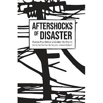 Aftershocks of Disaster Puerto Rico Before and After the Storm