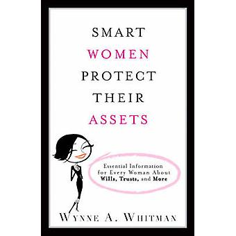 Smart Women Protect Their Assets - Essential Information for Every Wom