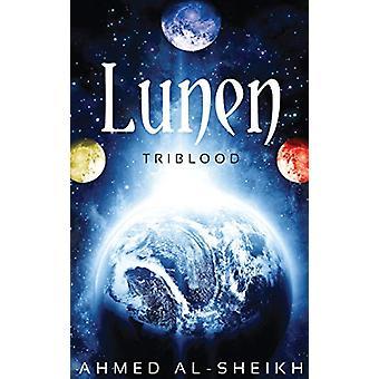 Lunen - Triblood by Ahmed Al-Sheikh - 9780692795415 Book