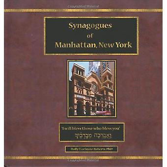Synagogues of Manhattan - New York by Holly Harlayne Roberts - 978097