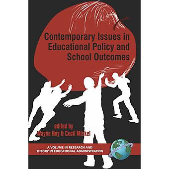 Contemporary Issues in Educational Policy and School Outcomes by Wayn