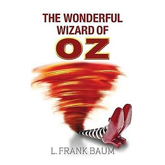The Wonderful Wizard of Oz by L Frank Baum - 9781613829387 Book