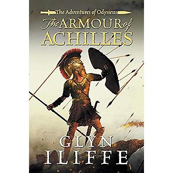 The Armour of Achilles by Glyn Iliffe - 9781788631631 Book