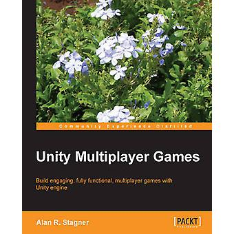 Unity Multiplayer Games by Alan R. Stagner - 9781849692328 Book