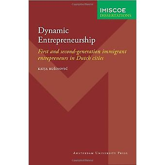 Dynamic Entrepreneurship - First and Second-Generation Immigrant Entre