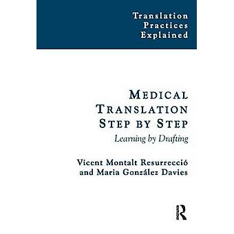 Medical Translation Step by Step Learning by Drafting Translation Practices Explained
