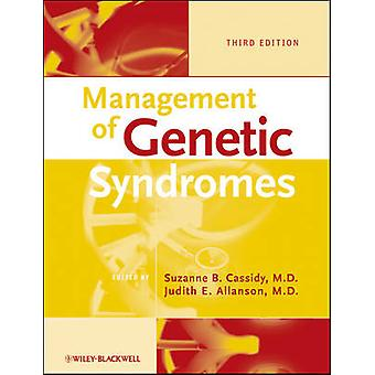 Management of Genetic Syndromes by Judith E Allanson Suzanne B Cassidy