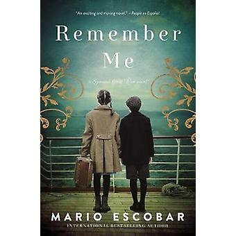 Remember Me A Spanish Civil War Novel