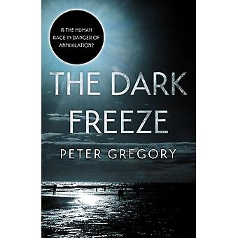 The Dark Freeze by Peter Gregory