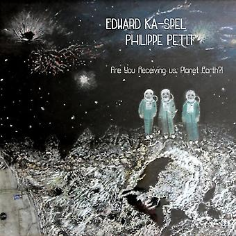 Ka-Spel Edward & Philippe Pet - Are You Receiving Us Planet Earth !? [Vinyl] USA import