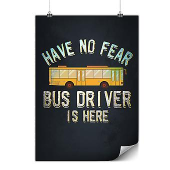 Matte or Glossy Poster with Bus Driver Here | Wellcoda | *y3581