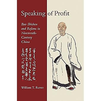 Speaking of Profit - Bao Shichen and Reform in Nineteenth-Century Chin