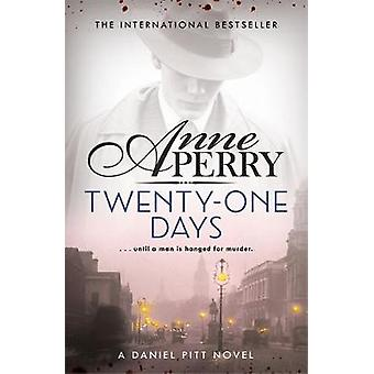 Twenty-One Days (Daniel Pitt Mystery 1) by Anne Perry - 9781472234100