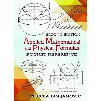 Applied Mathematical & Physical Formulas (2nd edition) by Vukota Bolj