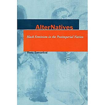 Alternatives: Black Feminism in the Postimperial Nation(Cultural Sitings)