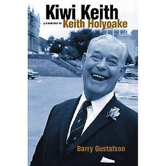 Kiwi Keith: En biografi över Keith Holyoake