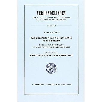 Der Totenkult Der Ngadju Dajak Sud-Bornéo (2 Vols.): Mythen Zum Totenkult Und Die Texte Zum Tantolak Matei...