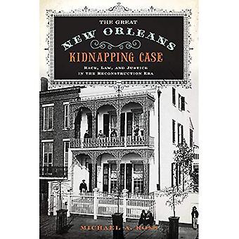 O caso de sequestro de grande New Orleans: Raça, lei e justiça na época da reconstrução