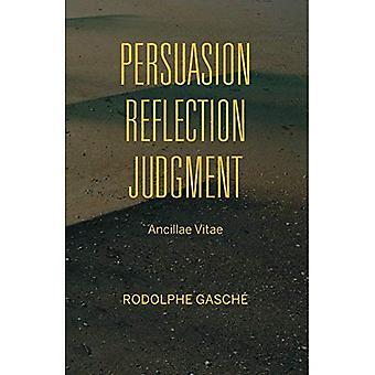 Persuasion, réflexion, arrêt: Ancillae Vitae (études dans la pensée continentale)
