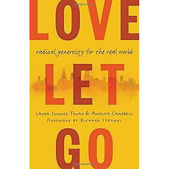 Love Let Go: Radical Generosity for the Real World
