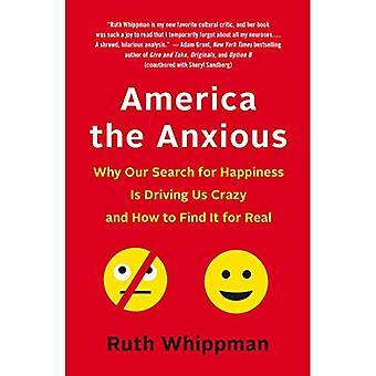 Amerika den angst: hvorfor vores søgen efter lykke er kørende os halvtosset og hvordan man finder den rigtige