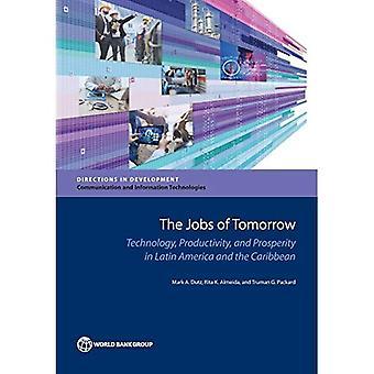 Tulevaisuuden työpaikat edellyttävät: teknologiaa, tuottavuutta ja hyvinvointia Latinalaisen Amerikan ja Karibian (ohjeet kehittäminen)
